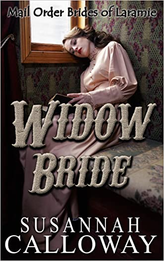 Mail Order Bride: Widow Bride: A Clean Western Historical Romance (Sister Brides of Laramie Book 3)