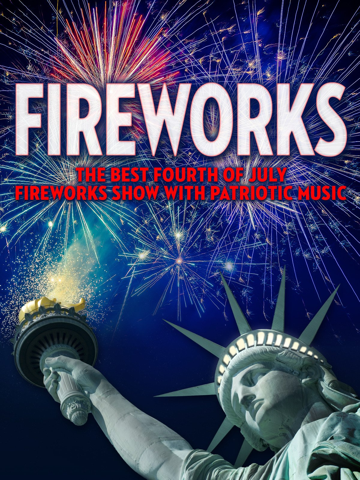 Fireworks: The Best Fourth of July Fireworks Show