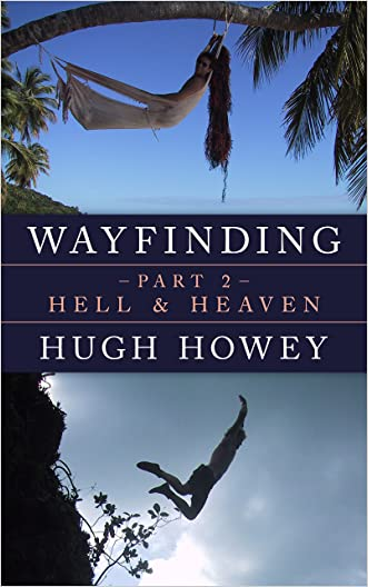 Wayfinding Part 2: Hell and Heaven (Kindle Single)