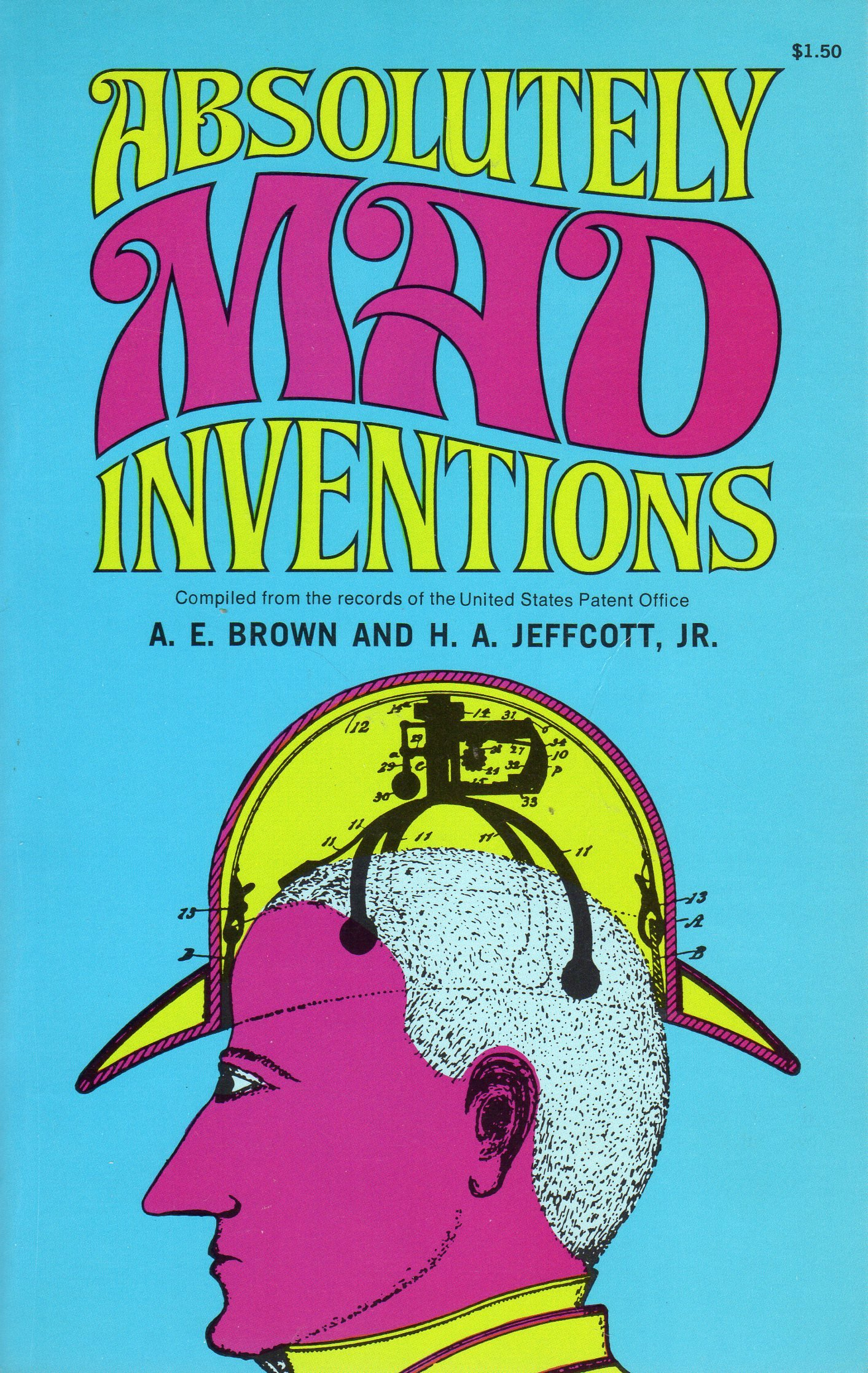 Absolutely Mad Inventions, A. E. Brown; H. A. Jeffcott, Jr.
