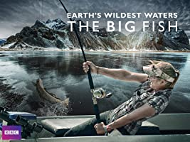 Earth's Wildest Waters: The Big Fish Season 1