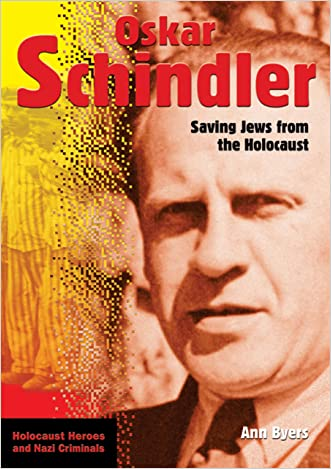 Oskar Schindler: Saving Jews from the Holocaust (Holocaust Heroes and Nazi Criminals)