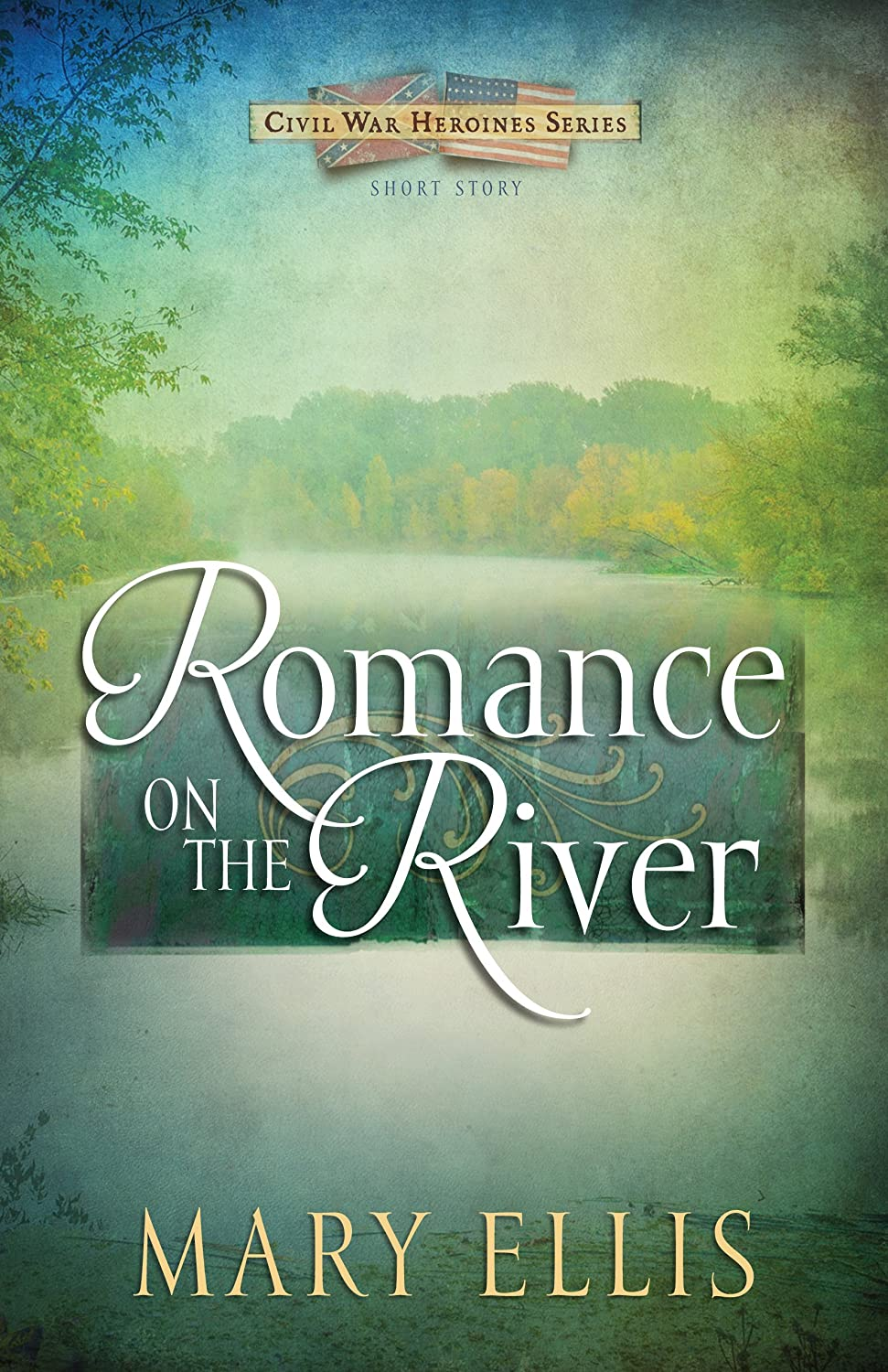 Romance on the River (Free Short Story) (Civil War Heroines Series) [Kindle Edition] Mary Ellis (Author)