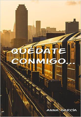 Quédate conmigo... (Spanish Edition) written by Anna Garcia