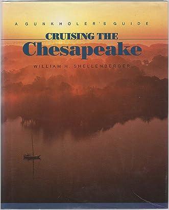 Gunkholer Guide Cruising the Chesapeake
