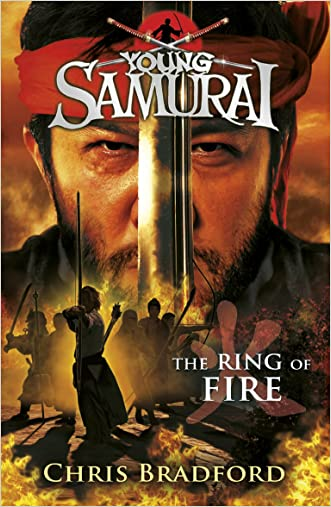 The Ring of Fire (Young Samurai, Book 6): The Ring of Fire