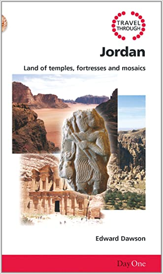 Travel Through Jordan: Land of Temples, Fortresses and Mosaics (Day One Travel Guides)