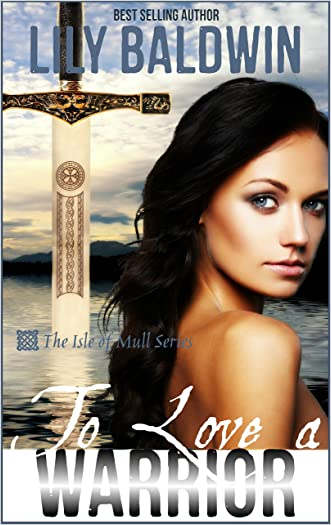 To Love a Warrior (Isle of Mull Series Book 3)