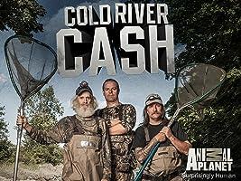 Cold River Cash Season 1