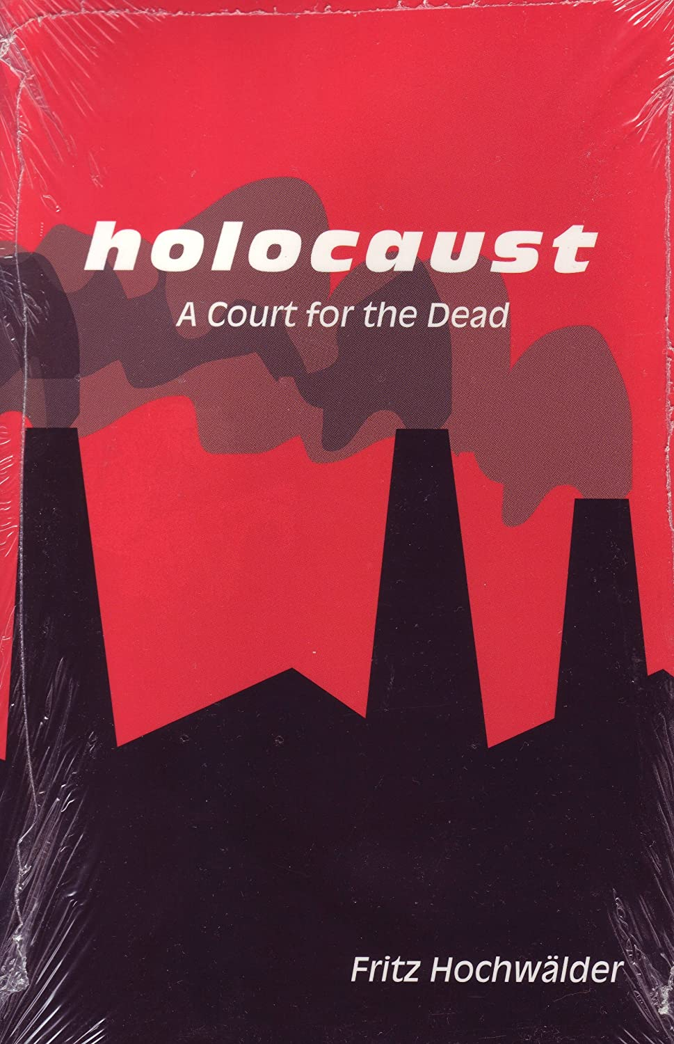 Holocaust: A Court for the Dead : A Play in Three Acts (Studies in Austrian Literature, Culture, and Thought. Translation Series) Fritz Hochwalder, U. Henry Gerlach (Translator) and Ruth W. Gerlach (Translator)