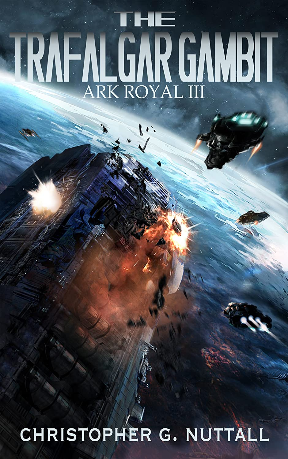 The Trafalgar Gambit (Ark Royal Book 3) - Christopher Nuttall,Justin Adams