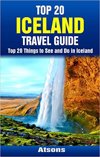 Top 20 Things to See and Do in Iceland - Top 20 Iceland Travel Guide (Europe Travel Series Book 36) written by Atsons