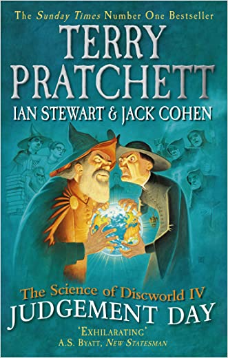 The Science of Discworld IV: Judgement Day (The Science of Discworld Series Book 4) written by Ian Stewart