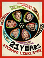 21 Years: Richard Linklater [HD]
