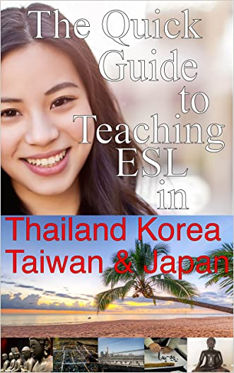 The Quick Guide to Teaching ESL in Thailand, Korea, Taiwan and Japan