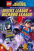 Lego: DC - Justice League Vs. Bizarro League