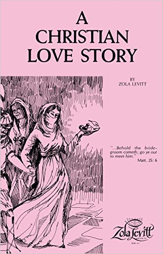 A Christian Love Story written by Zola Levitt