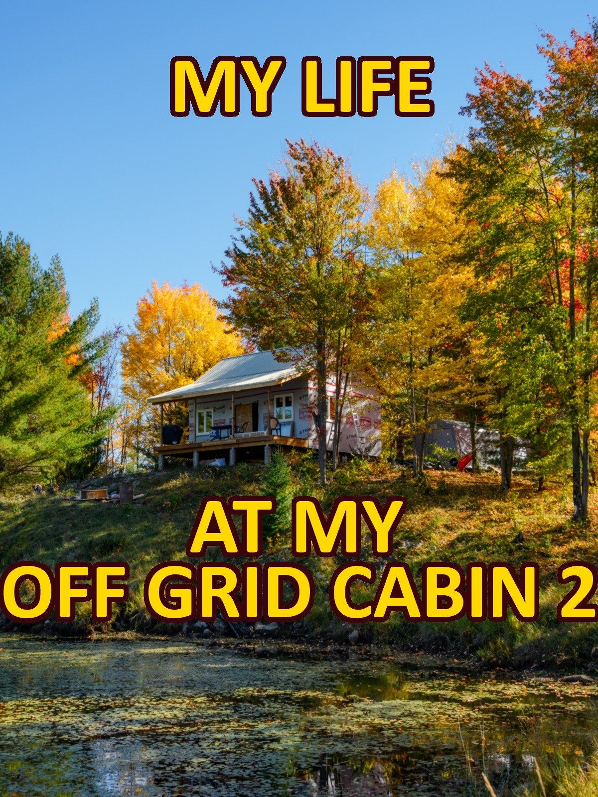 Clip: My life at my Off Grid Cabin 2 on Amazon Prime Instant Video UK