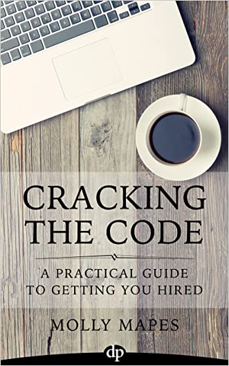 Cracking the Code: A Practical Guide to Getting You Hired
