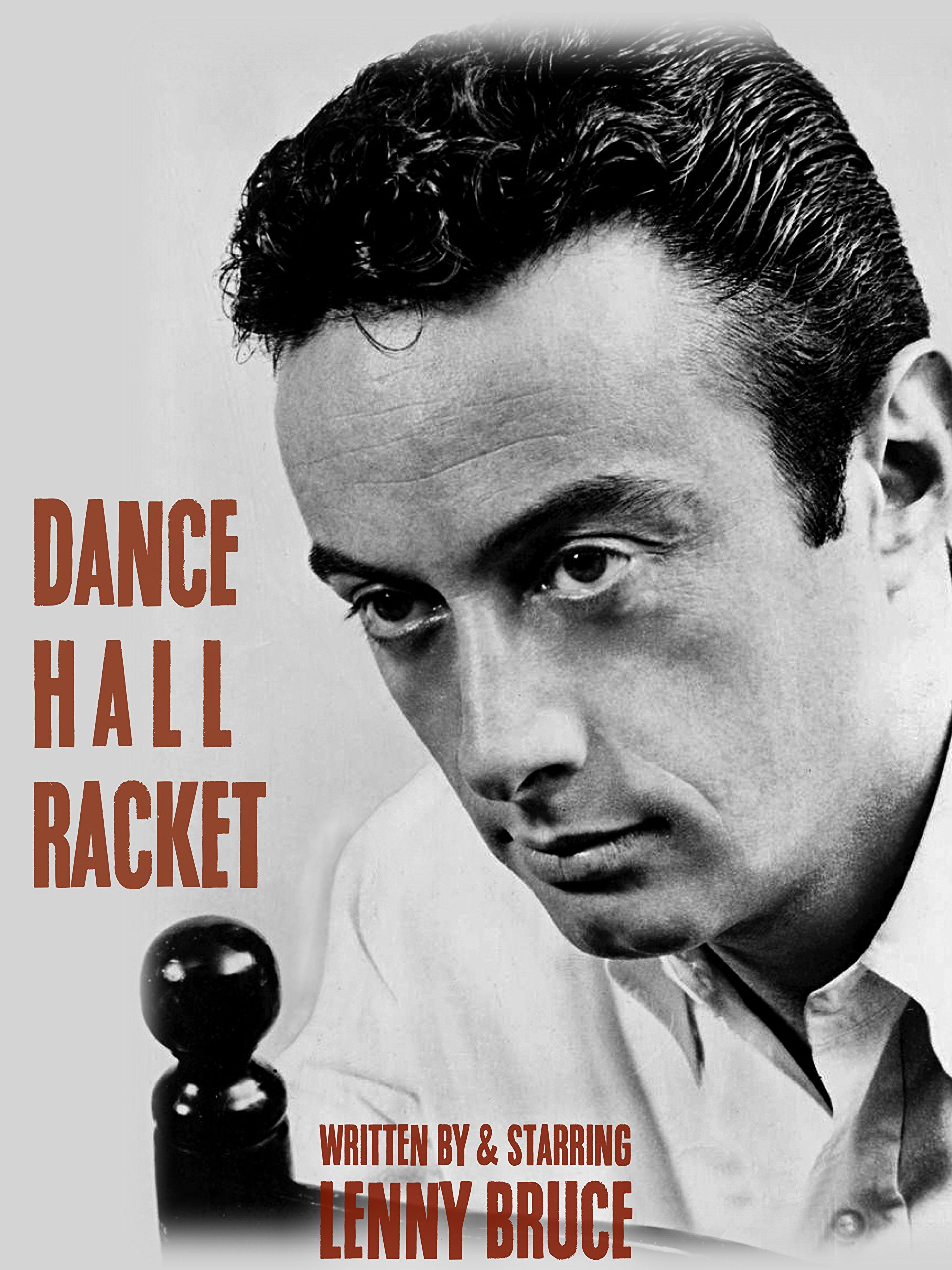 Dance Hall Racket (written by & starring Lenny Bruce)