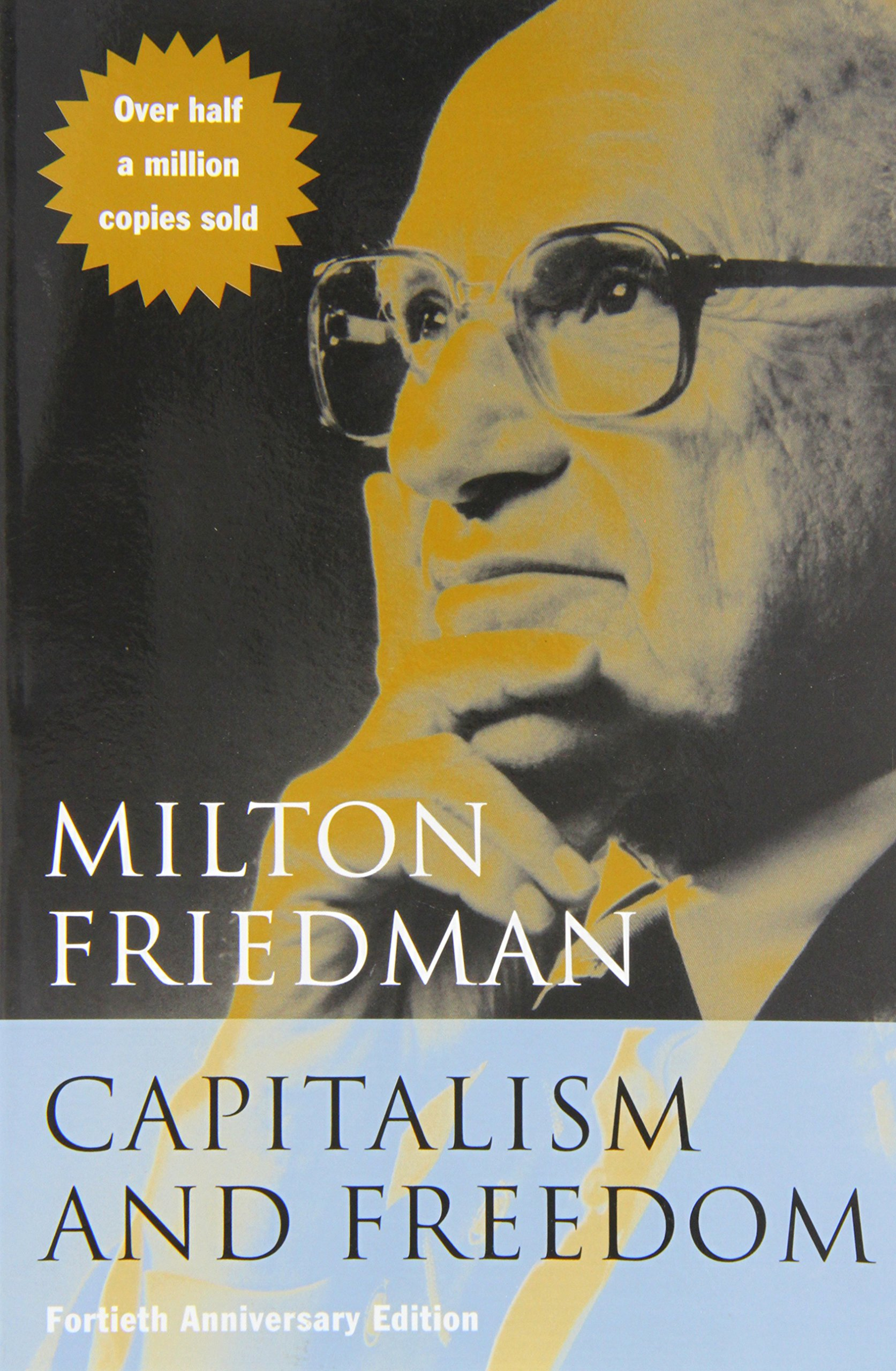 milton friedman capitalism and freedom essay In some instances, useful information may be found by analyzing indirect or complementary indicators , essays for finance sheffield hallam capitalism and freedom - milton friedmanpdf, essays for finance sheffield microsoft word - friedman, milton_capitalism and freedomdoc 2 capitalism and.