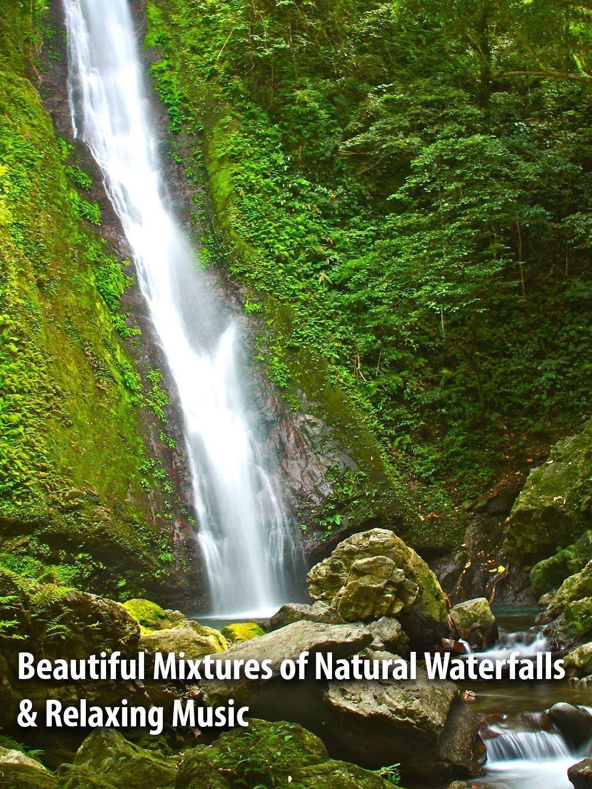 Beautiful Mixtures of Natural Waterfalls & Relaxing Music
