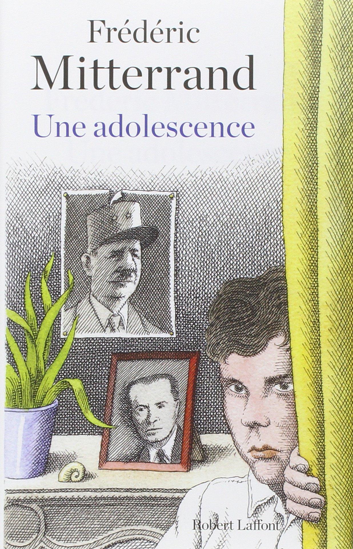 Une adolescence - Frédéric Mitterrand