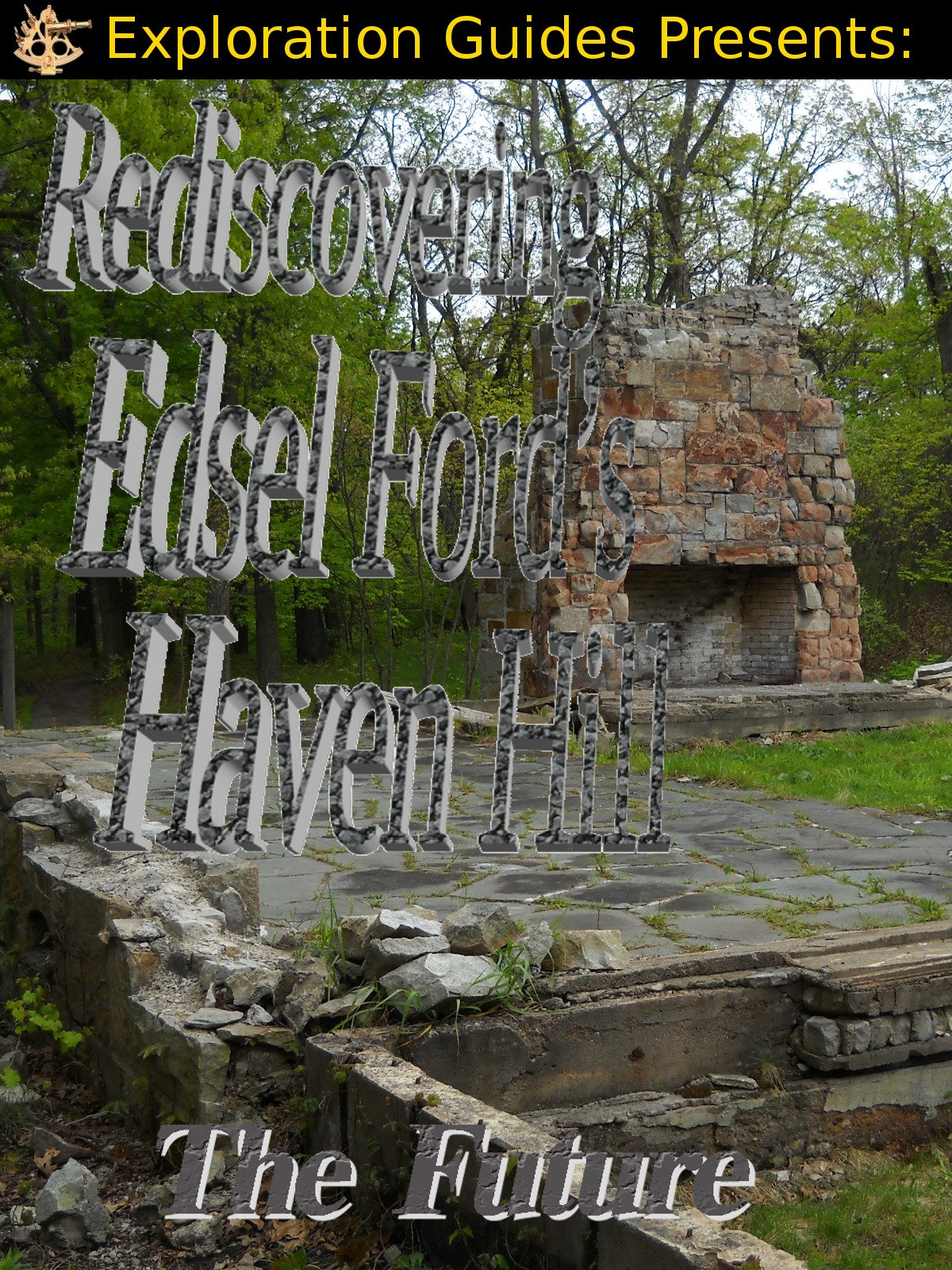 Exploration Guides Presents: Rediscovering Edsel Ford's Haven Hill