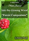Into the Ginseng Wood: Forest Companions