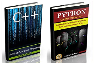 C++: The Ultimate Crash Course to Learning the Basics of C++ and Python Programming Language(C++ for beginners, c programming, JAVA) (Programming, computer language, coding, web developing Book 1) written by Peter Hoffman