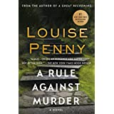 A Rule Against Murder: A Chief Inspector Gamache Novel