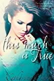 This Much Is True - Book 1
