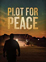 Plot For Peace [HD]