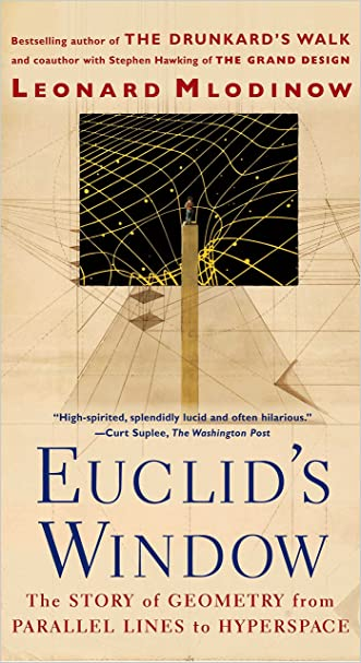 Euclid's Window : The Story of Geometry from Parallel Lines to Hyperspace written by Leonard Mlodinow