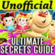 Unofficial Candy Crush Soda Saga Guide - All Level Video Walkthrough Tips Tricks Strategies and MORE!