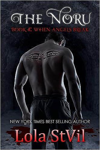 Noru 4: When Angels Break (The Noru Series, Book 4) written by Lola StVil