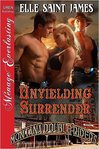 Unyielding Surrender [Montana Double Riders 2] (Siren Publishing Menage Everlasting)