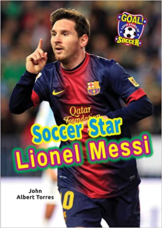 Soccer Star Lionel Messi (Goal! Latin Stars of Soccer)