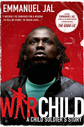 War Child: A Child Soldier's Story written by Emmanuel Jal