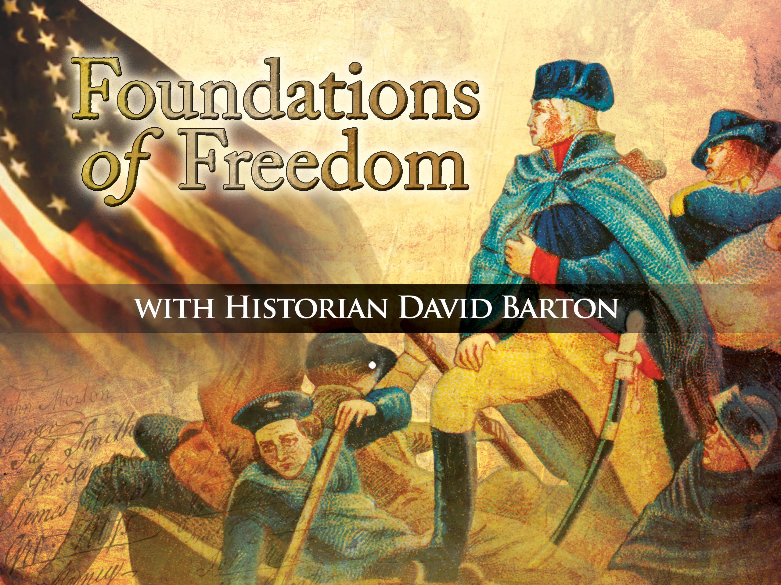Foundations of Freedom with Historian David Barton - Season 1