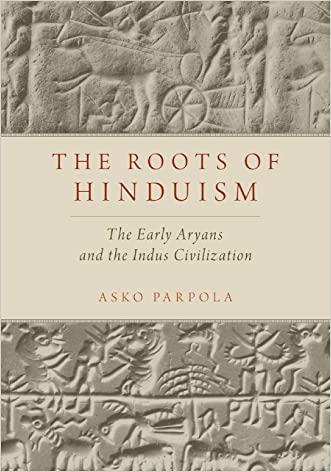 The Roots of Hinduism: The Early Aryans and the Indus Civilization written by Asko Parpola