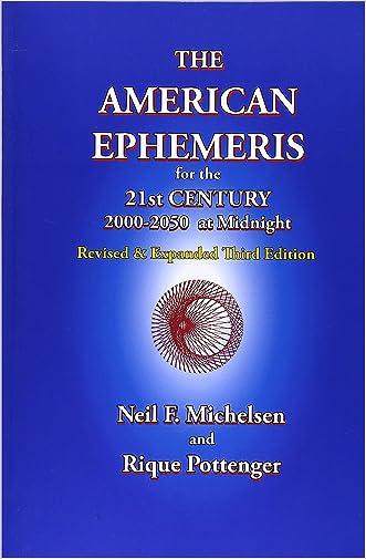 The American Ephemeris for the 21st Century, 2000-2050 at Midnight written by Neil F. Michelsen