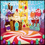 Guide: Candy Crush Soda Saga Unoffici...