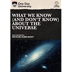 What We Know (And Don't Know) About The Universe