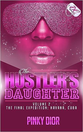 The Hustler's Daughter Volume 2: The Final Expedition: Havana, Cuba
