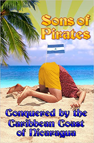 Sons of Pirates: Conquered by the Caribbean Coast of Nicaragua