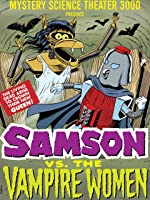 Mystery Science Theater 3000: Samson Vs. The Vampire Women