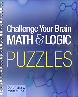 Challenge Your Brain Math & Logic Puzzles (Mensa) written by Dave Tuller