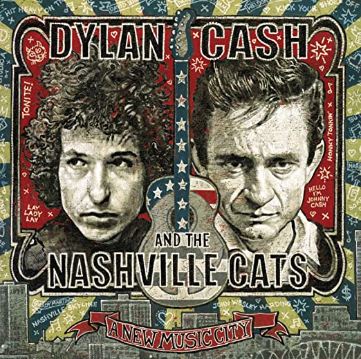 Dylan, Cash, & the Nashville C