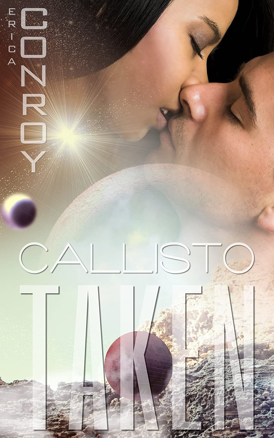 Taken (Callisto Series - Book 1) by Erica Conroy